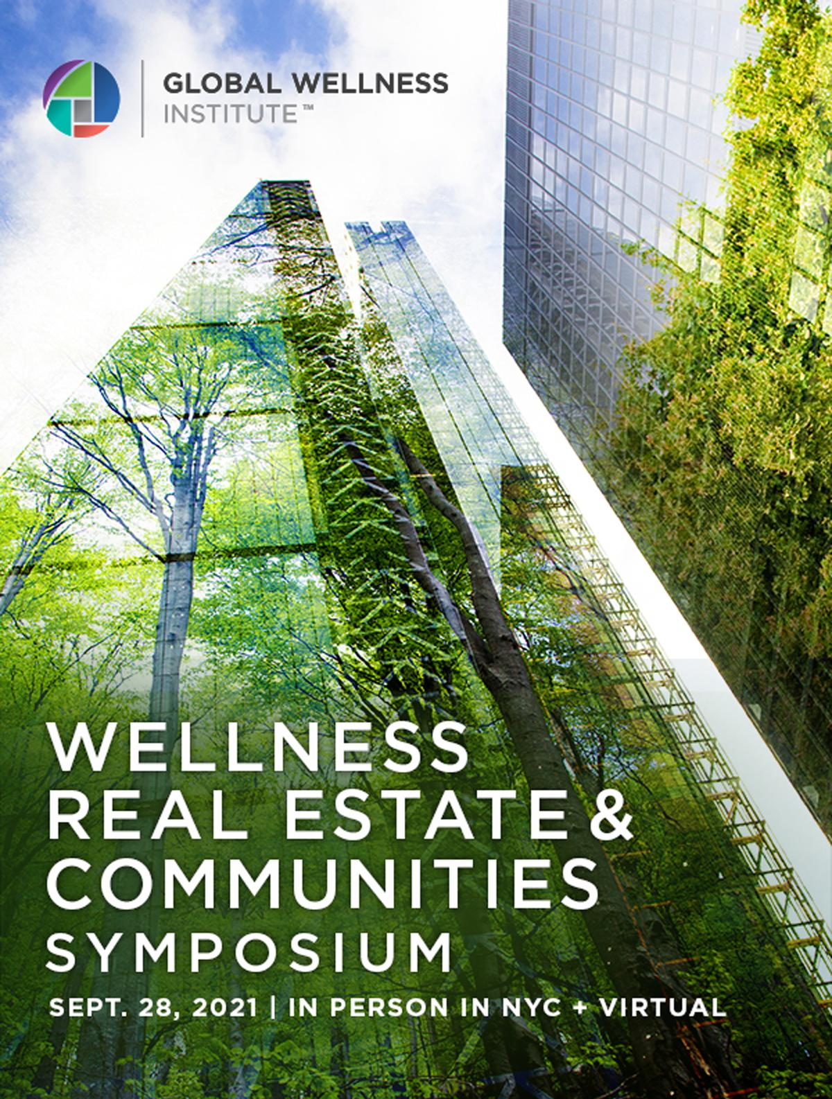 Global Wellness Institute to hold inaugural Wellness Real Estate & Communities Symposium