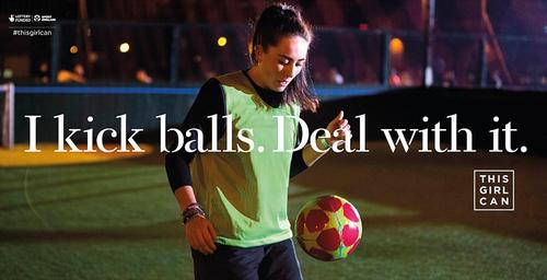 'I kick balls, deal with it' was one of the eye-catching slogans used during the campaign / Sport England