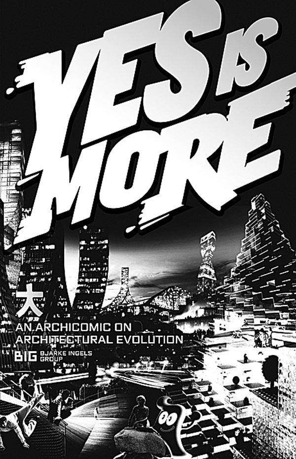 The Yes Is More manifesto sets out BIG's philosophies in comic book form